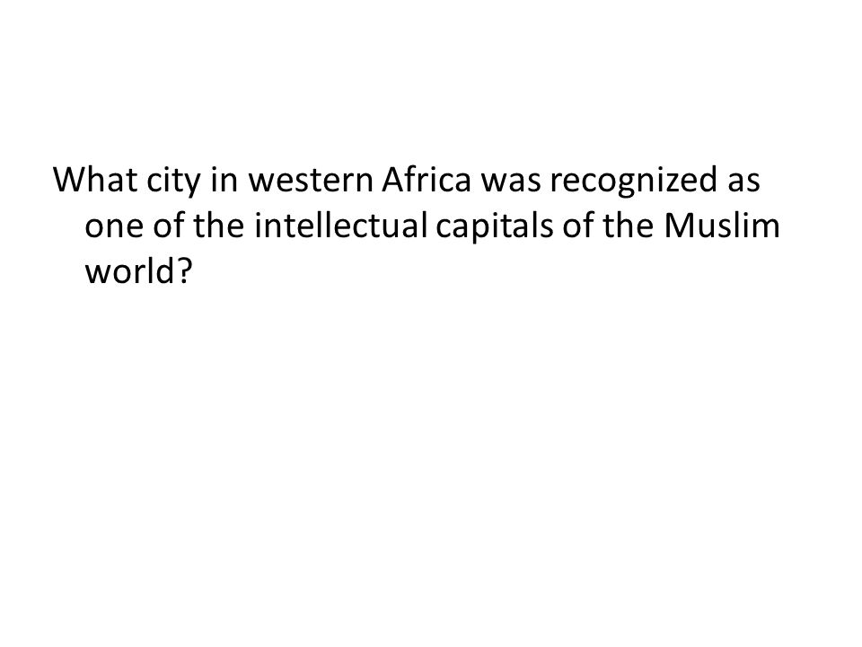 What city in western Africa was recognized as one of the intellectual capitals of the Muslim world