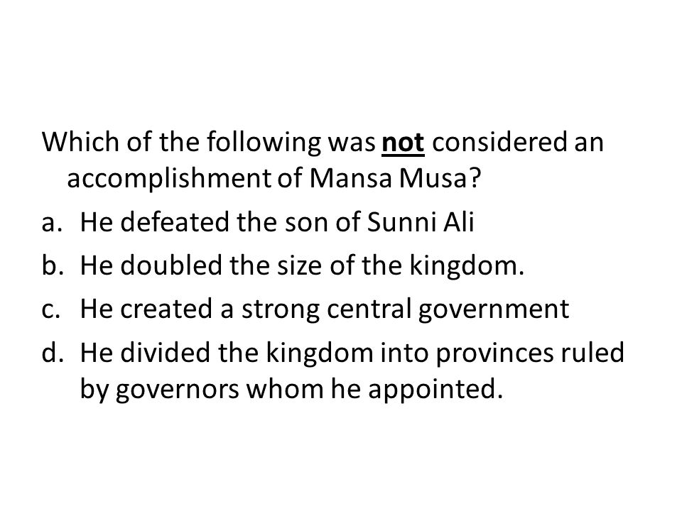Which of the following was not considered an accomplishment of Mansa Musa