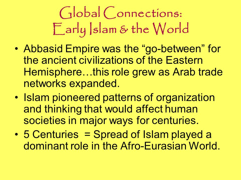 Global Connections: Early Islam & the World