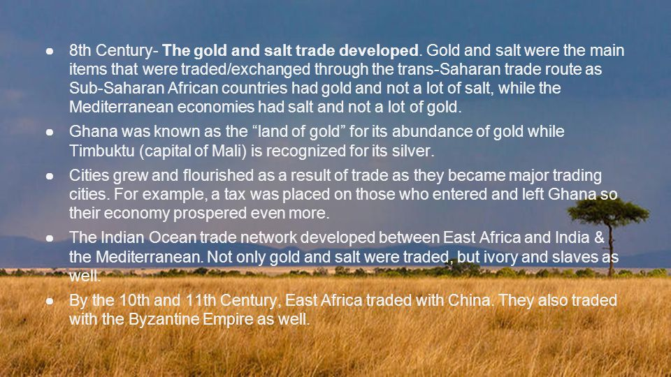 8th Century- The gold and salt trade developed
