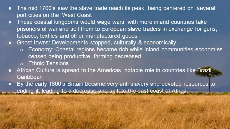 The mid 1700's saw the slave trade reach its peak, being centered on several port cities on the West Coast