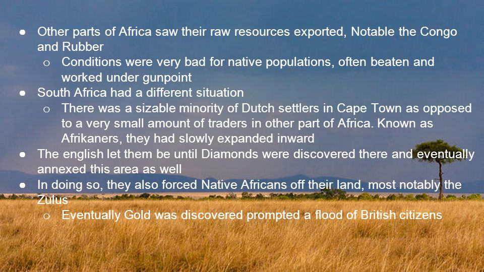 Other parts of Africa saw their raw resources exported, Notable the Congo and Rubber
