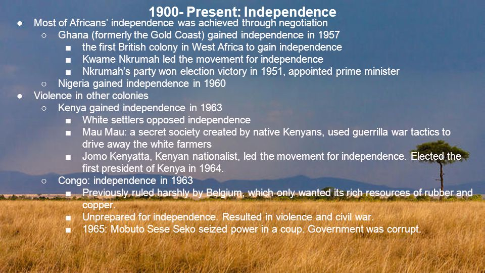 1900- Present: Independence