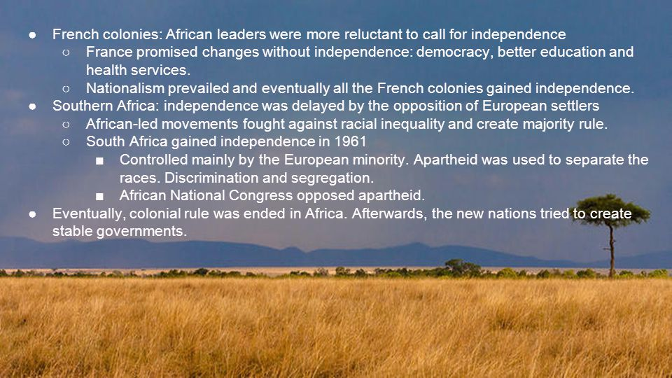 French colonies: African leaders were more reluctant to call for independence