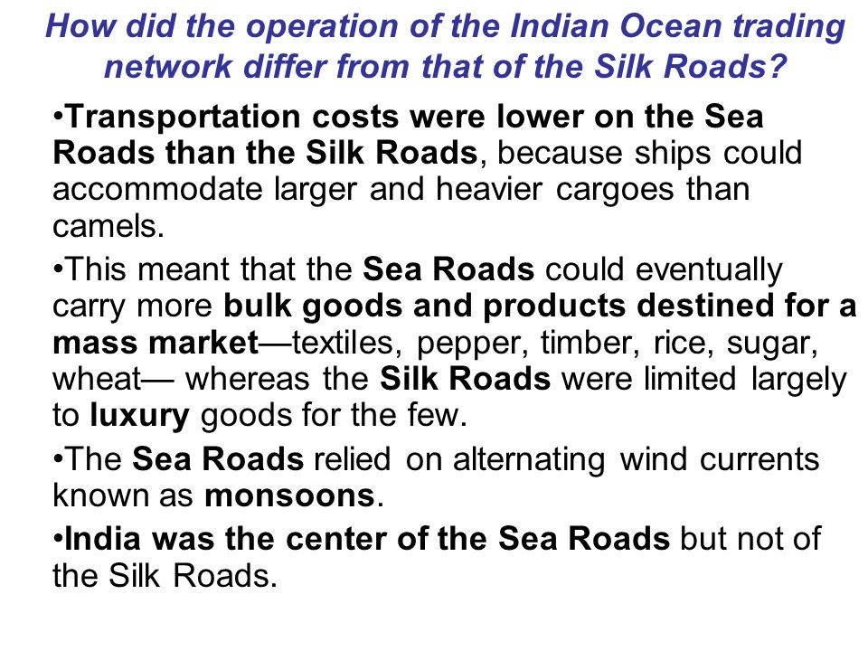 How did the operation of the Indian Ocean trading network differ from that of the Silk Roads