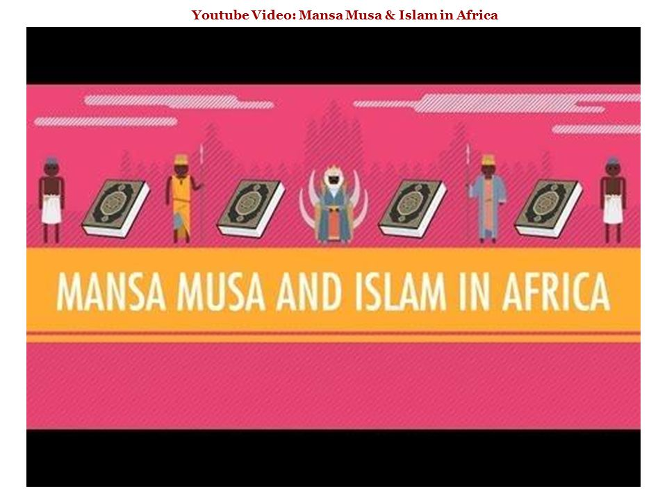 Youtube Video: Mansa Musa & Islam in Africa