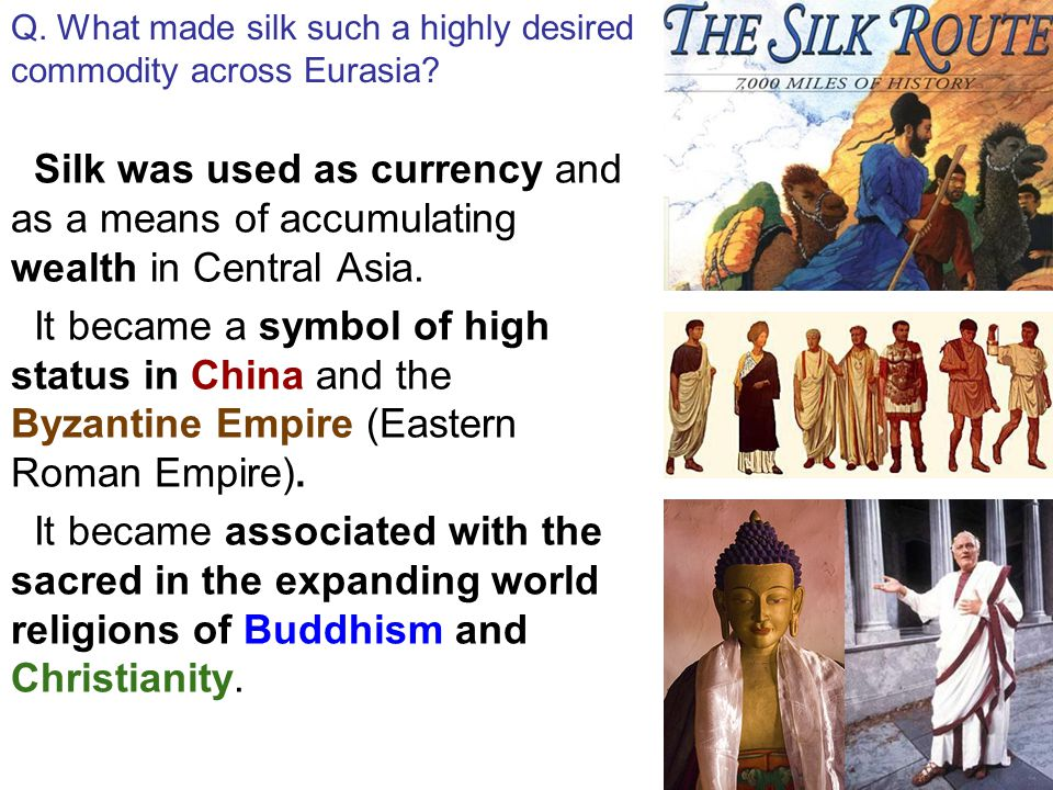 Q. What made silk such a highly desired commodity across Eurasia