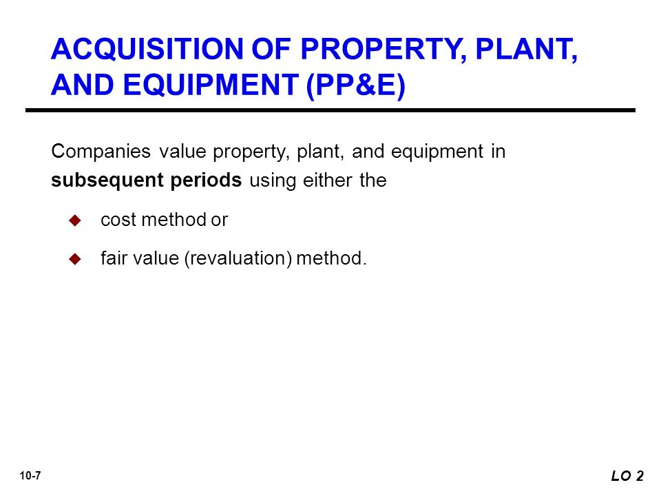 ACQUISITION OF PROPERTY, PLANT, AND EQUIPMENT (PP&E)