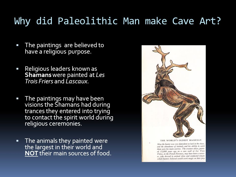 Why did Paleolithic Man make Cave Art