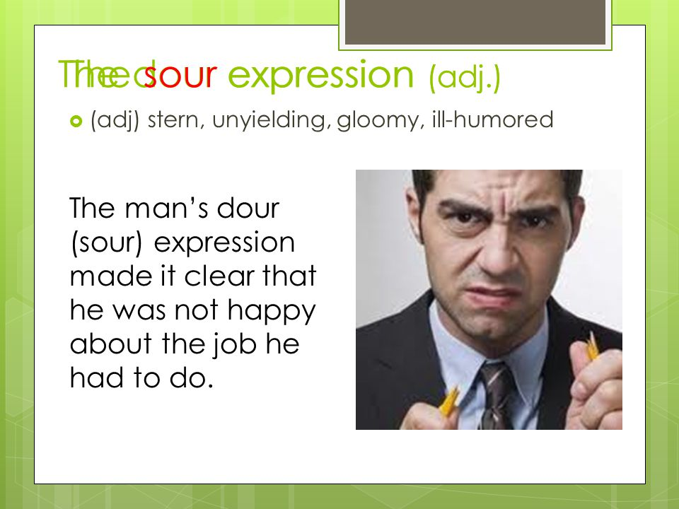 The dour expression (adj.)