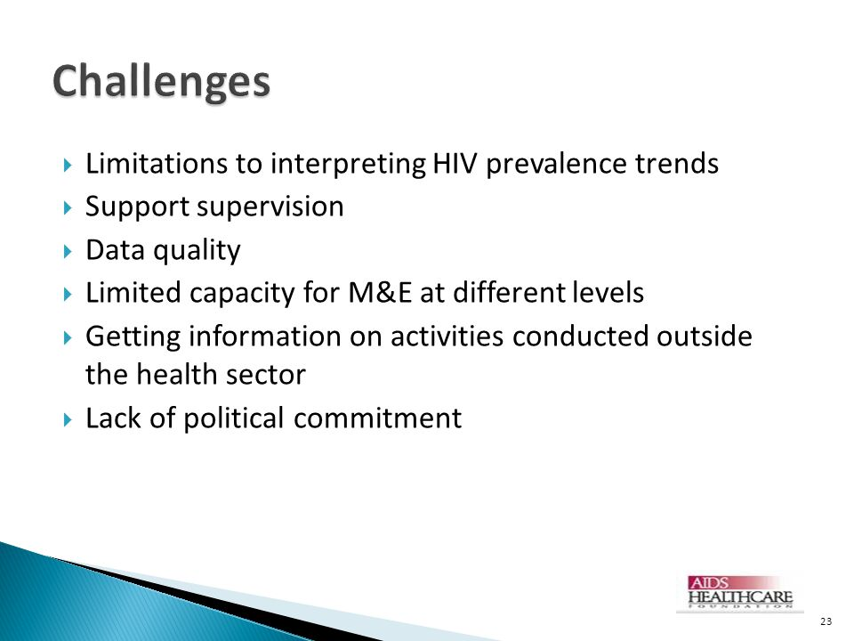 Challenges Limitations to interpreting HIV prevalence trends