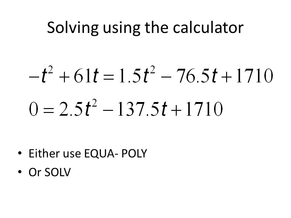 Solving using the calculator