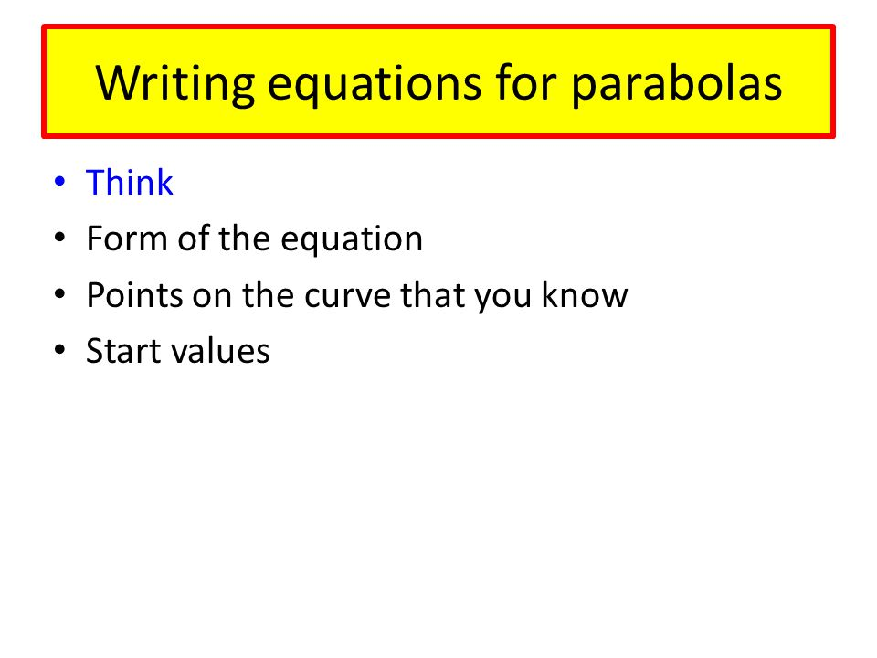 Writing equations for parabolas