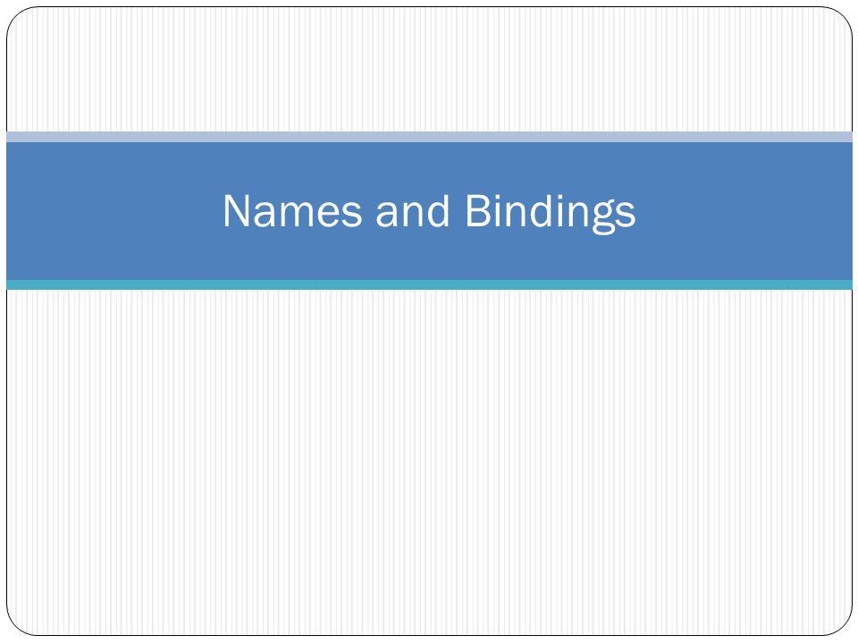 Names and Bindings