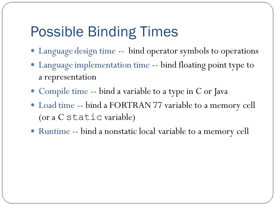 Possible Binding Times