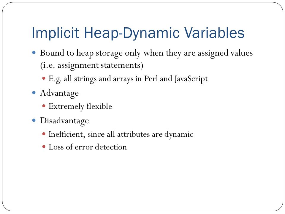 Implicit Heap-Dynamic Variables