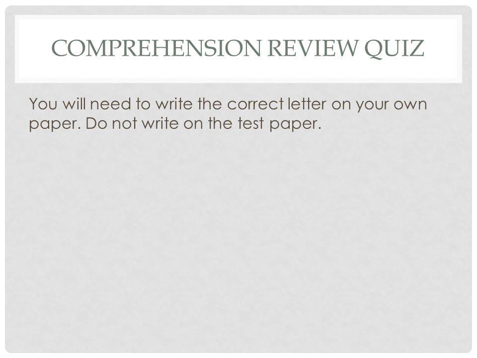 Comprehension Review Quiz