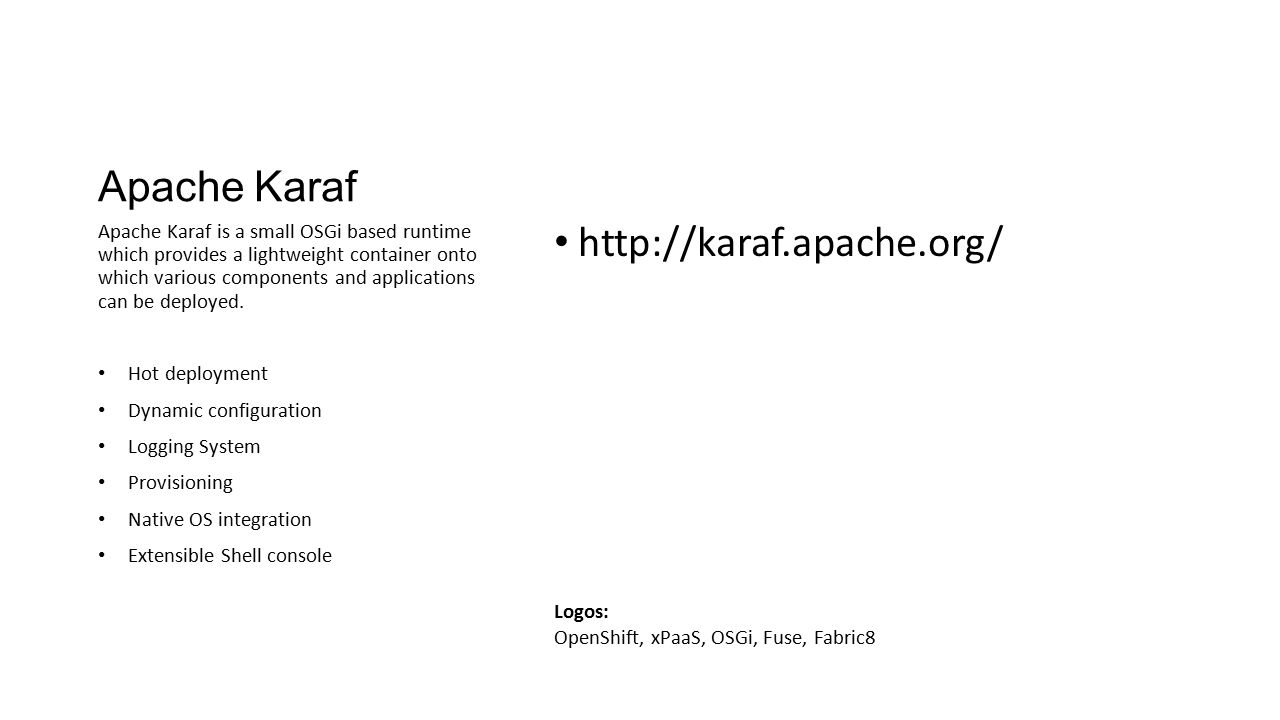 Apache Karaf http://karaf.apache.org/