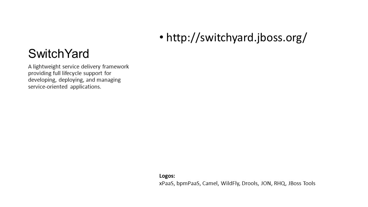 SwitchYard http://switchyard.jboss.org/