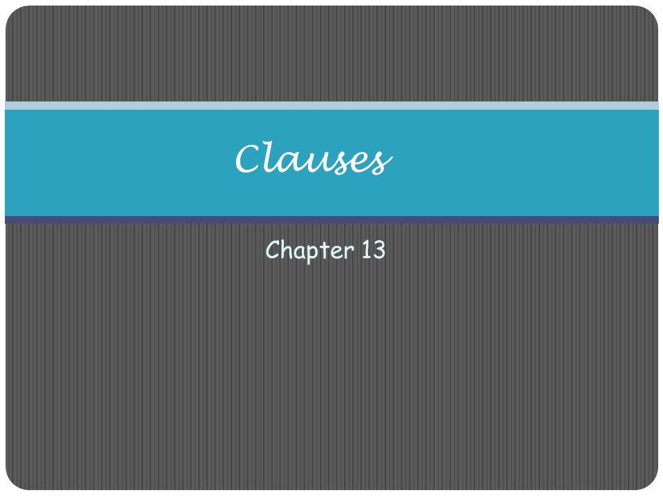 Clauses Chapter 13