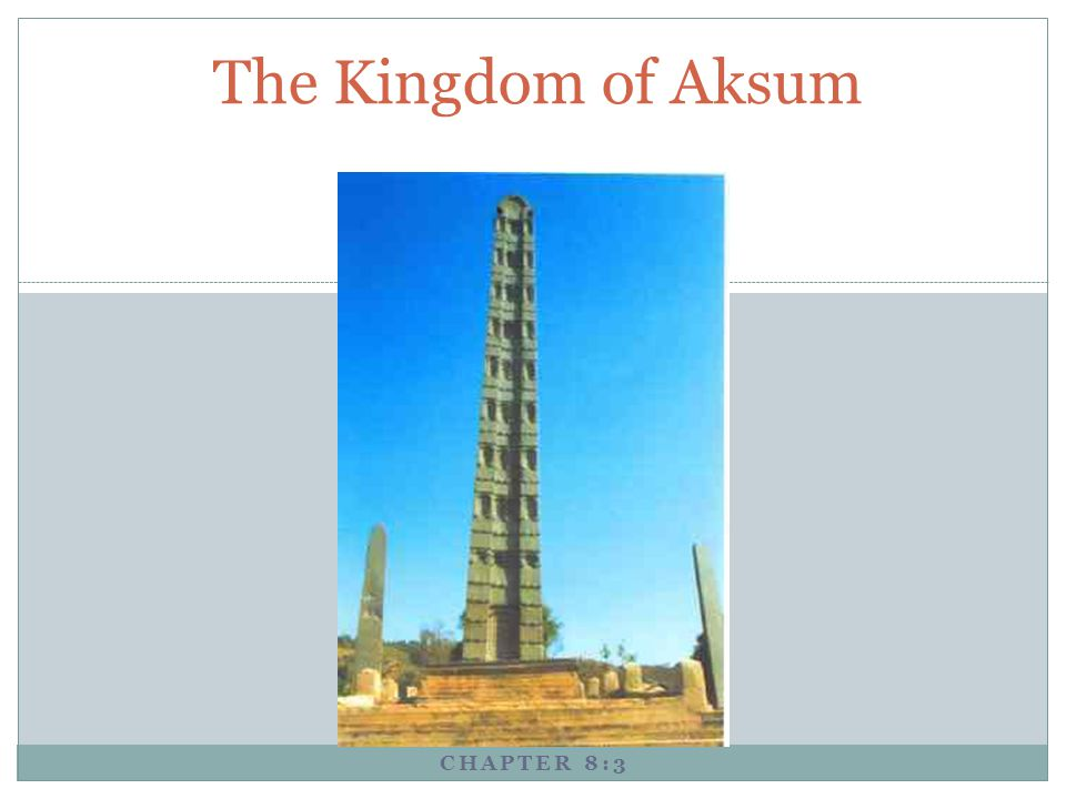 The Kingdom of Aksum Chapter 8:3