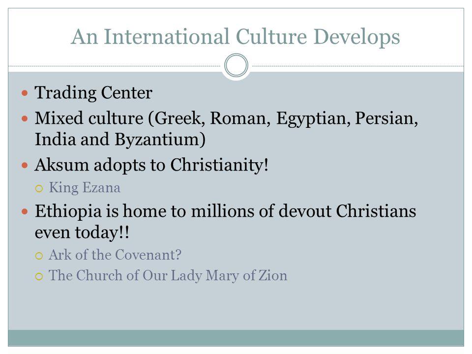An International Culture Develops