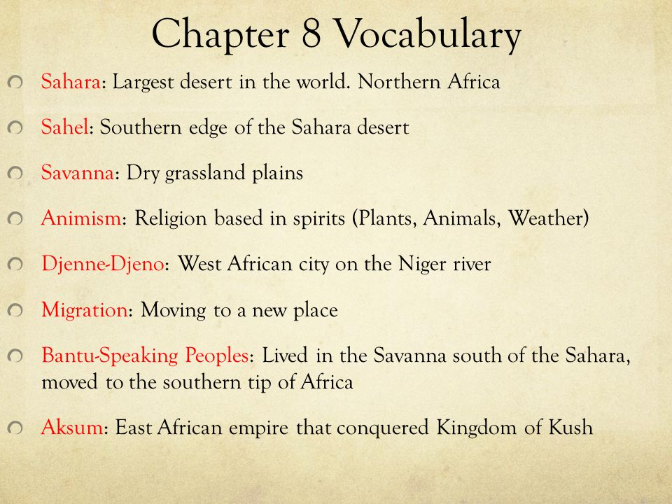 Chapter 8 Vocabulary Sahara: Largest desert in the world. Northern Africa. Sahel: Southern edge of the Sahara desert.