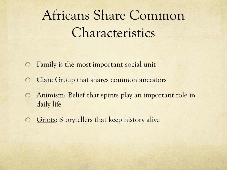 Africans Share Common Characteristics