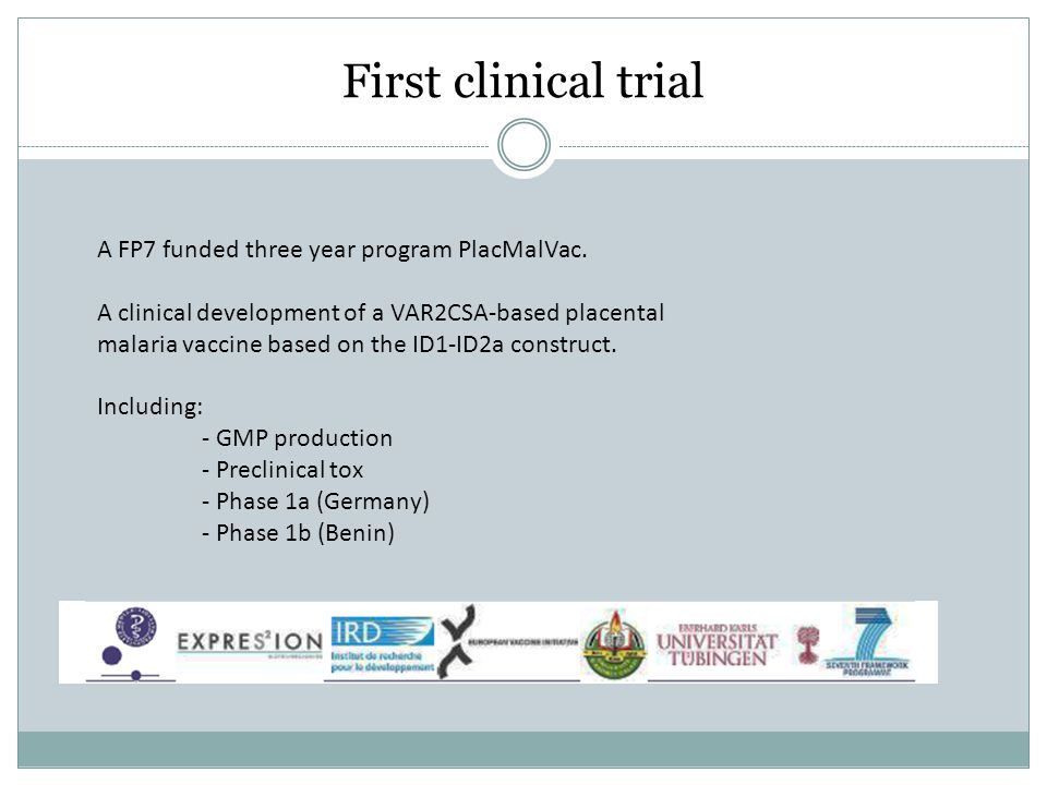 First clinical trial A FP7 funded three year program PlacMalVac.