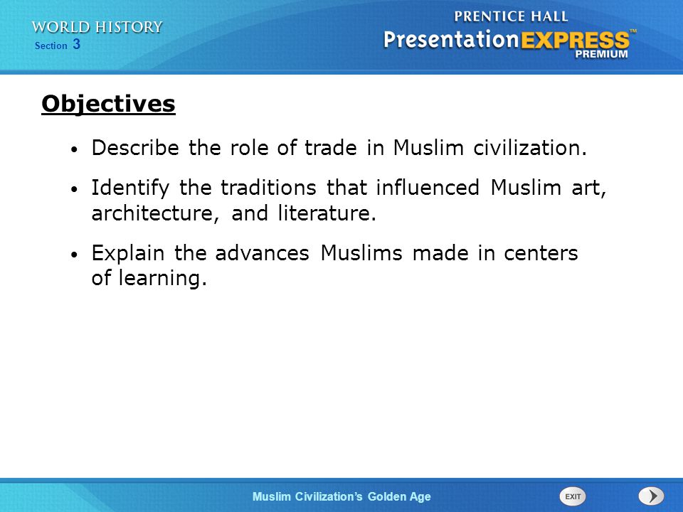 Objectives Describe the role of trade in Muslim civilization.