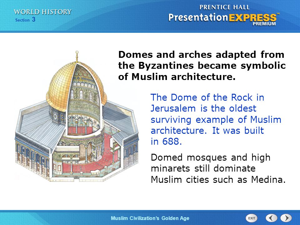 Domes and arches adapted from the Byzantines became symbolic of Muslim architecture.
