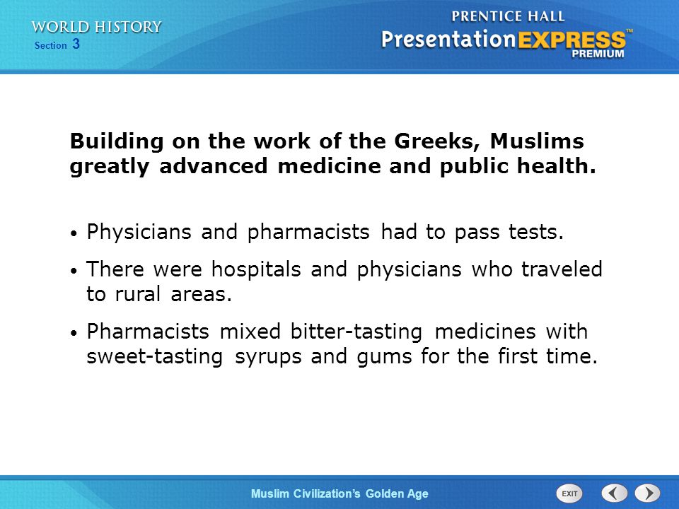 Building on the work of the Greeks, Muslims greatly advanced medicine and public health.