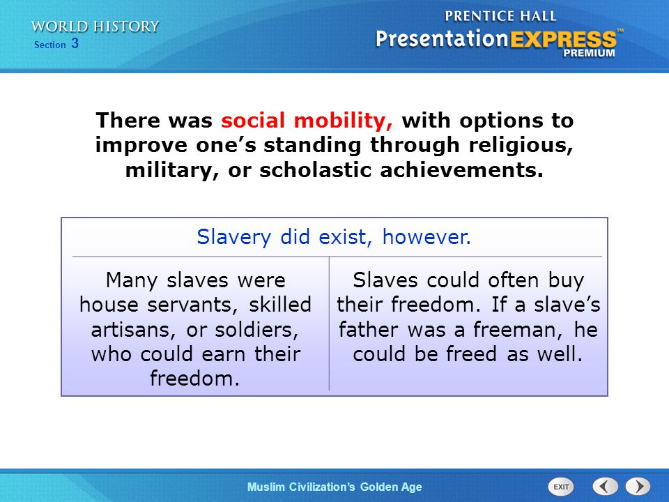Slavery did exist, however.