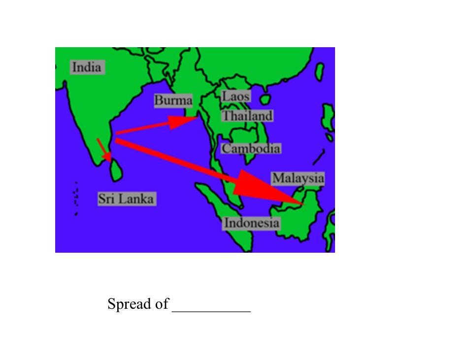 Spread of Hinduism Spread of __________