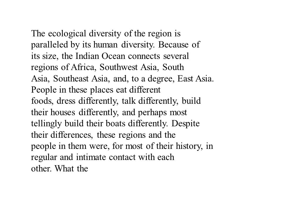 The ecological diversity of the region is paralleled by its human diversity. Because of