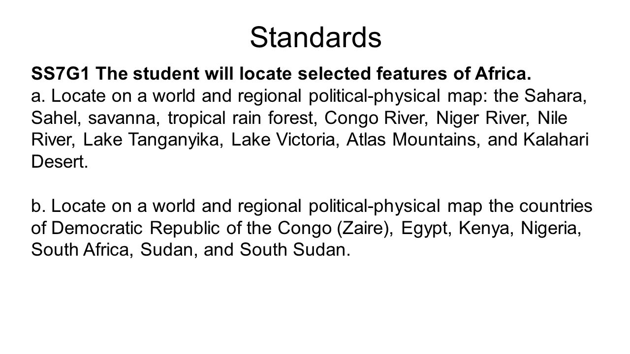 Standards SS7G1 The student will locate selected features of Africa.