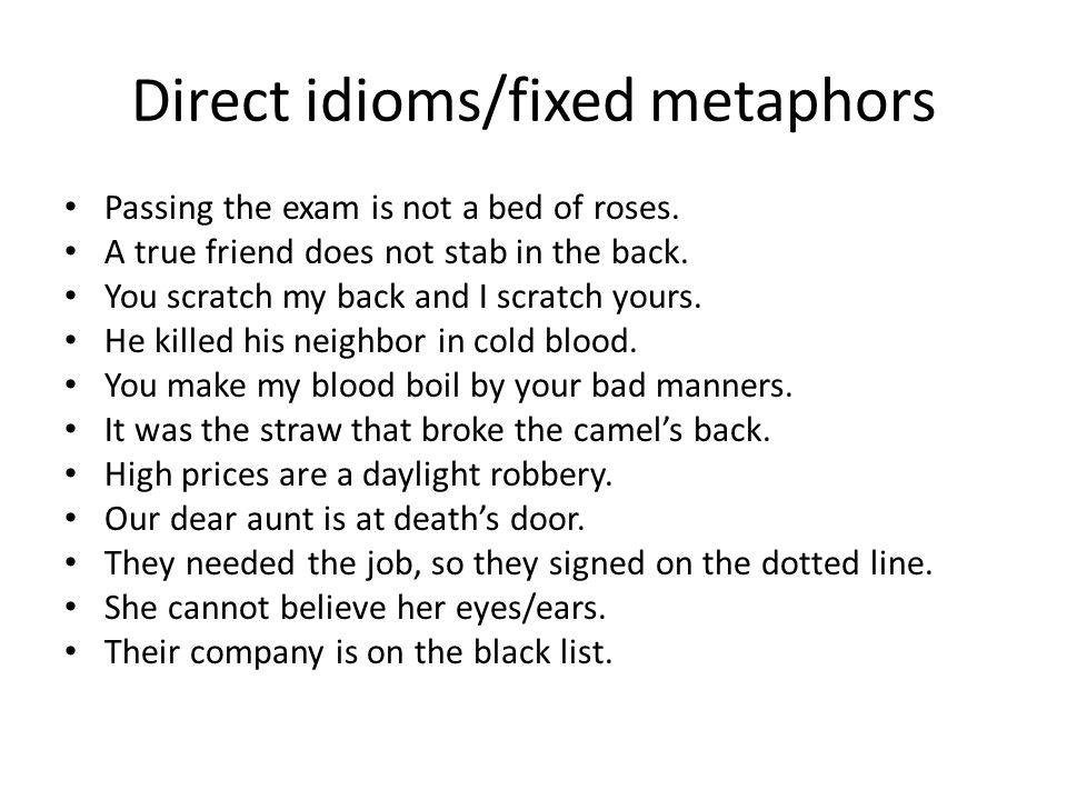 Direct idioms/fixed metaphors