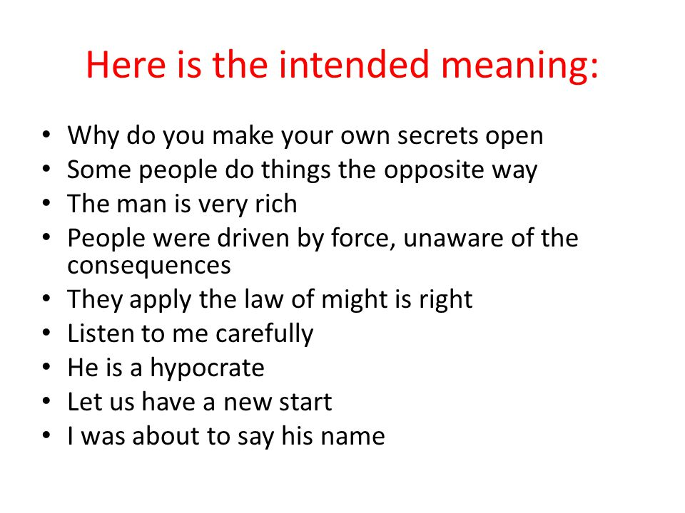 Here is the intended meaning: