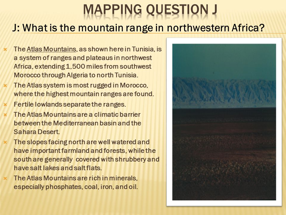 Mapping Question J J: What is the mountain range in northwestern Africa