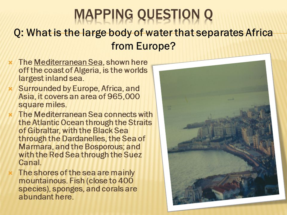 Q: What is the large body of water that separates Africa from Europe