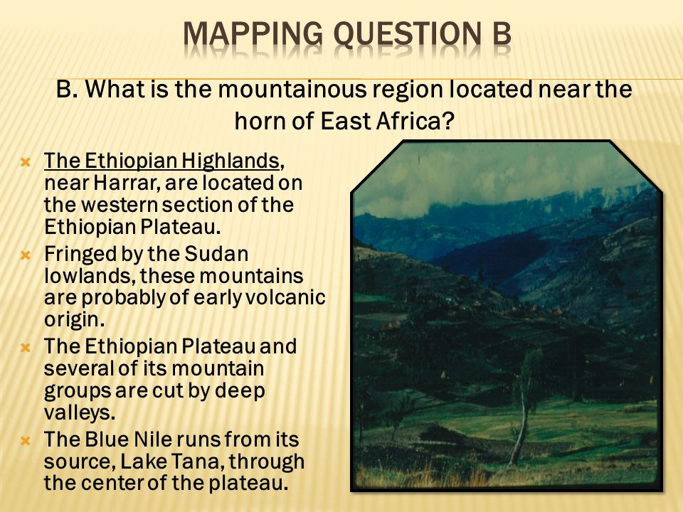 Mapping Question B B. What is the mountainous region located near the horn of East Africa