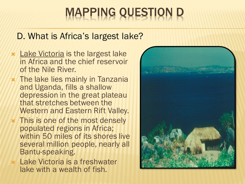 Mapping Question D D. What is Africa's largest lake
