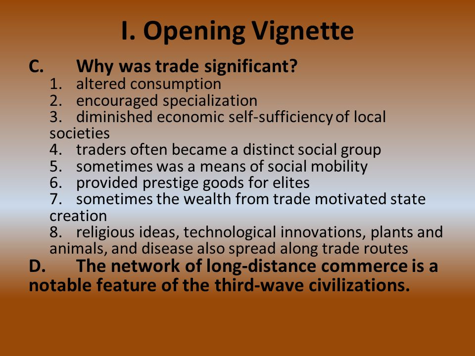 I. Opening Vignette C. Why was trade significant