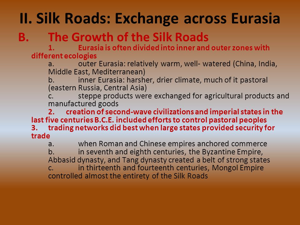 II. Silk Roads: Exchange across Eurasia
