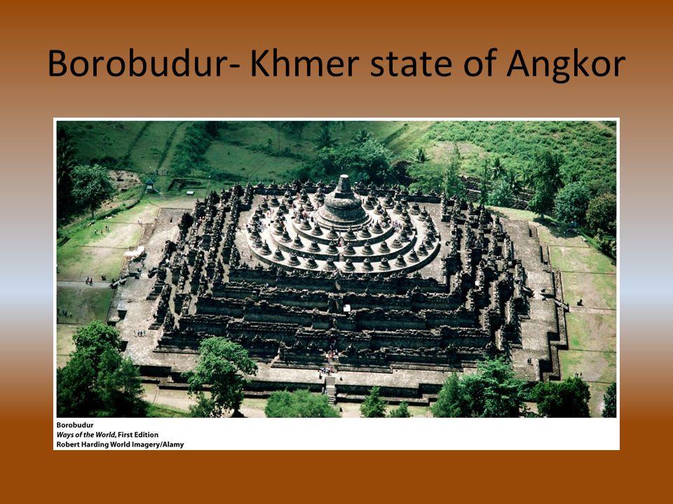 Borobudur- Khmer state of Angkor