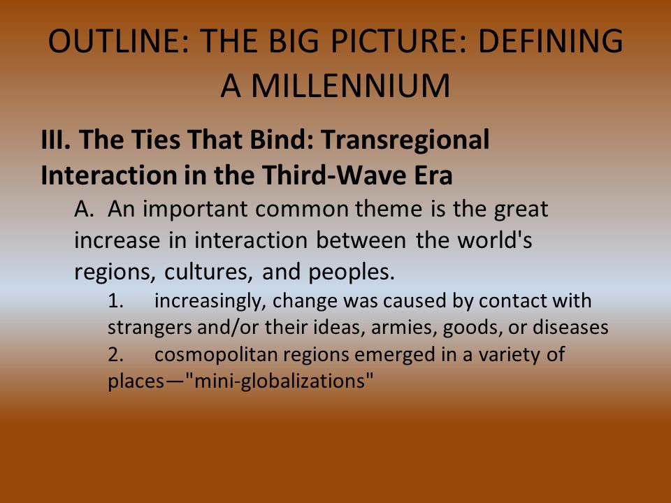 OUTLINE: THE BIG PICTURE: DEFINING A MILLENNIUM