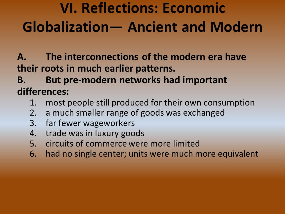 VI. Reflections: Economic Globalization— Ancient and Modern