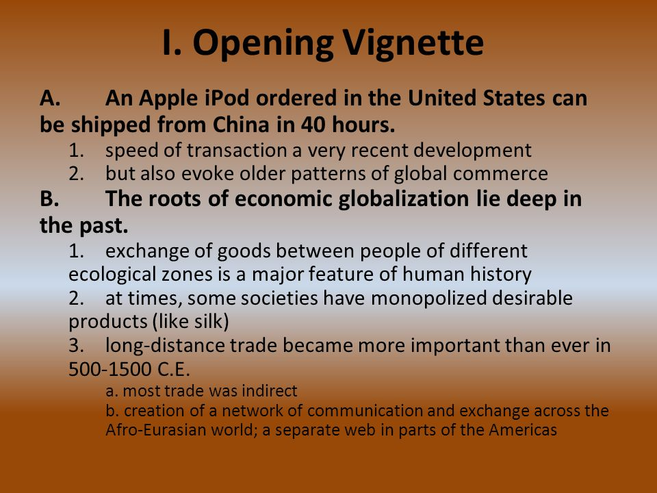 I. Opening Vignette A. An Apple iPod ordered in the United States can be shipped from China in 40 hours.