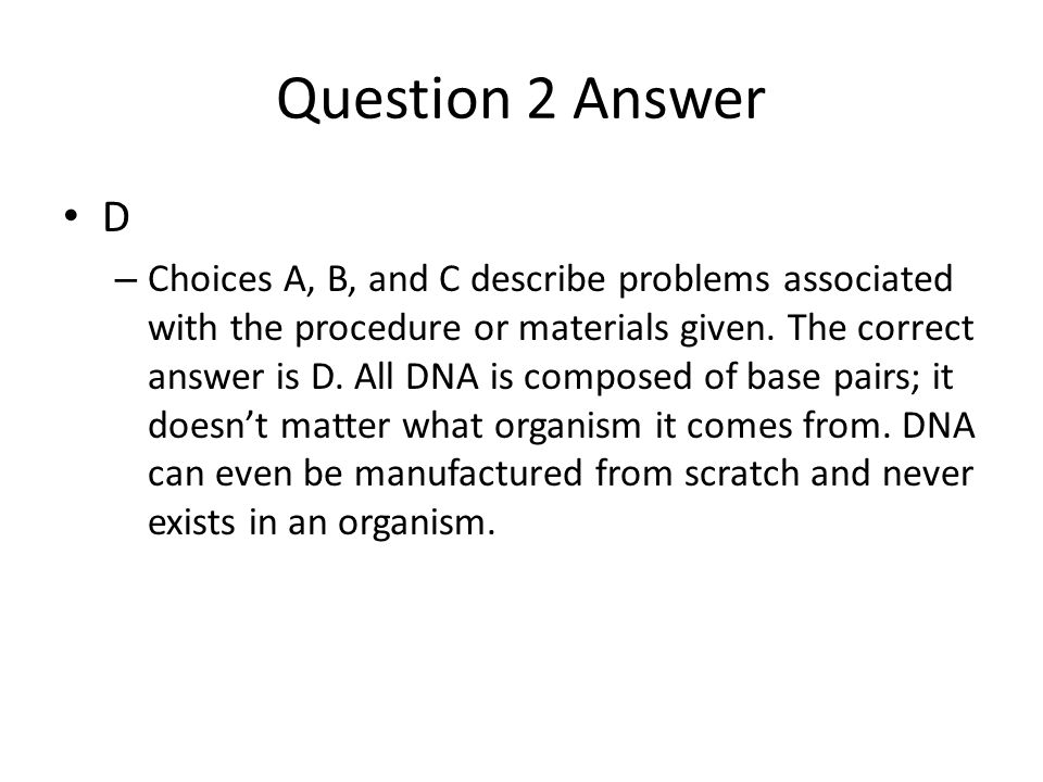 Question 2 Answer D.