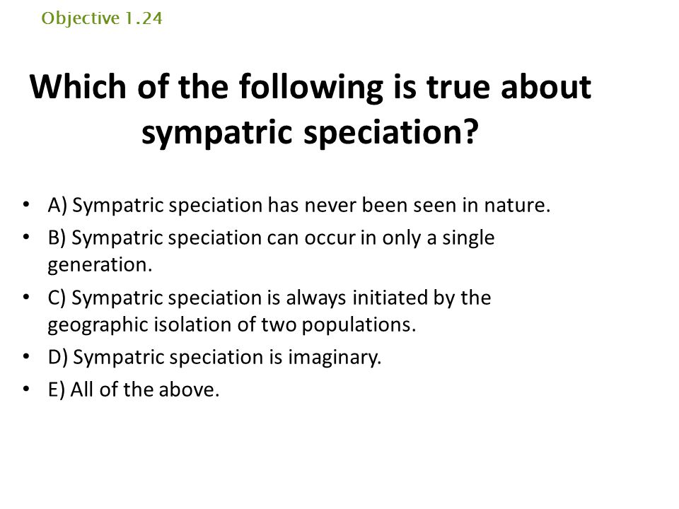 Which of the following is true about sympatric speciation